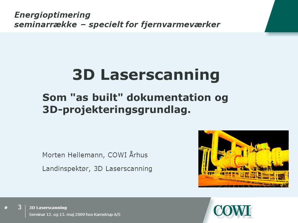 3D Laserscanning# Energioptimering seminarrække – specielt for fjernvarmeværker Seminar 12.