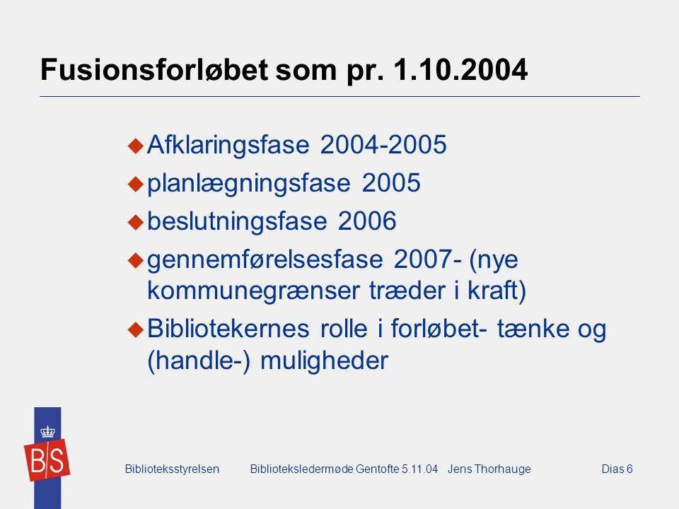 BiblioteksstyrelsenBiblioteksledermøde Gentofte 5.11.04 Jens ThorhaugeDias 6 Fusionsforløbet som pr.