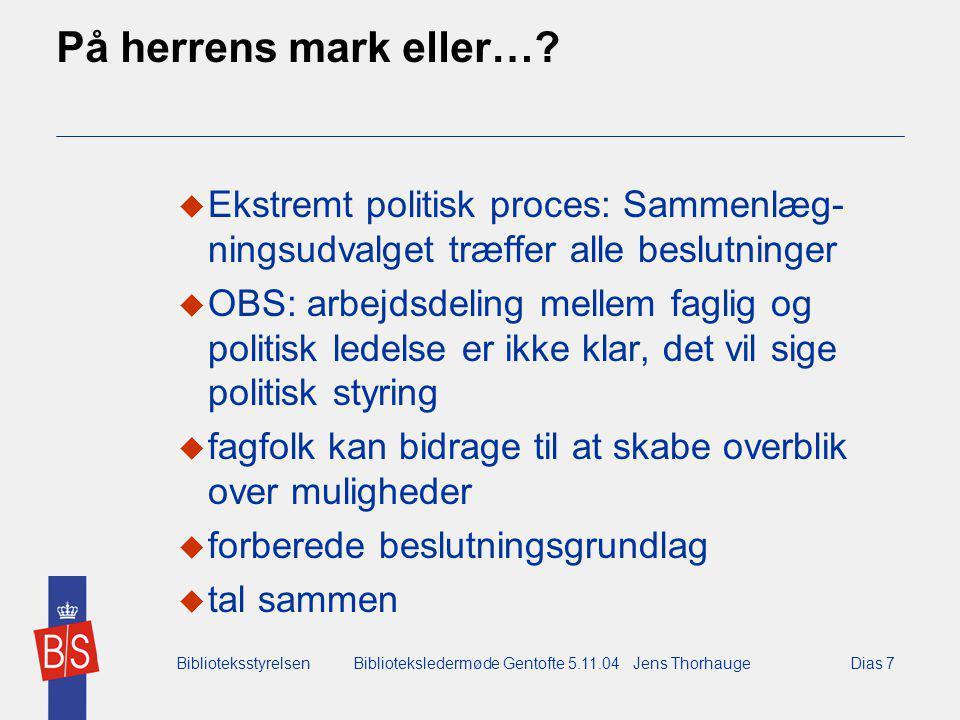 BiblioteksstyrelsenBiblioteksledermøde Gentofte 5.11.04 Jens ThorhaugeDias 7 På herrens mark eller….