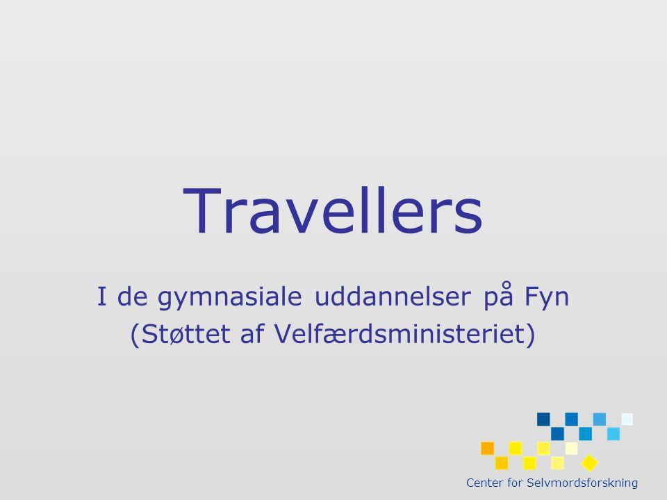 Center for Selvmordsforskning Travellers I de gymnasiale uddannelser på Fyn (Støttet af Velfærdsministeriet)