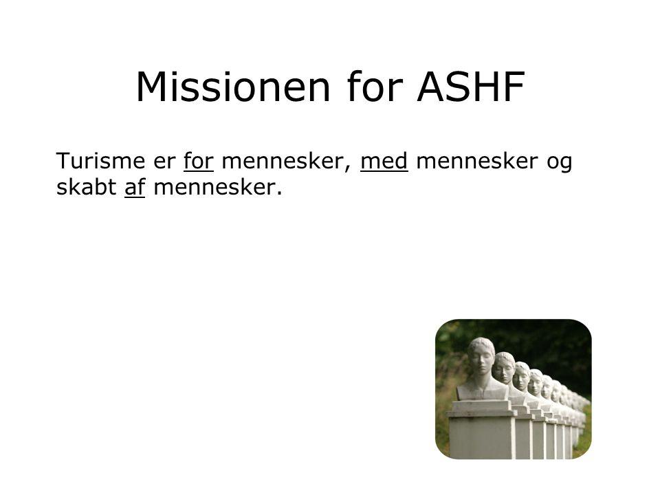 Missionen for ASHF Turisme er for mennesker, med mennesker og skabt af mennesker.