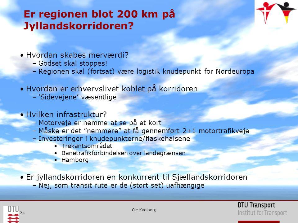 Ole Kveiborg 24 Er regionen blot 200 km på Jyllandskorridoren.