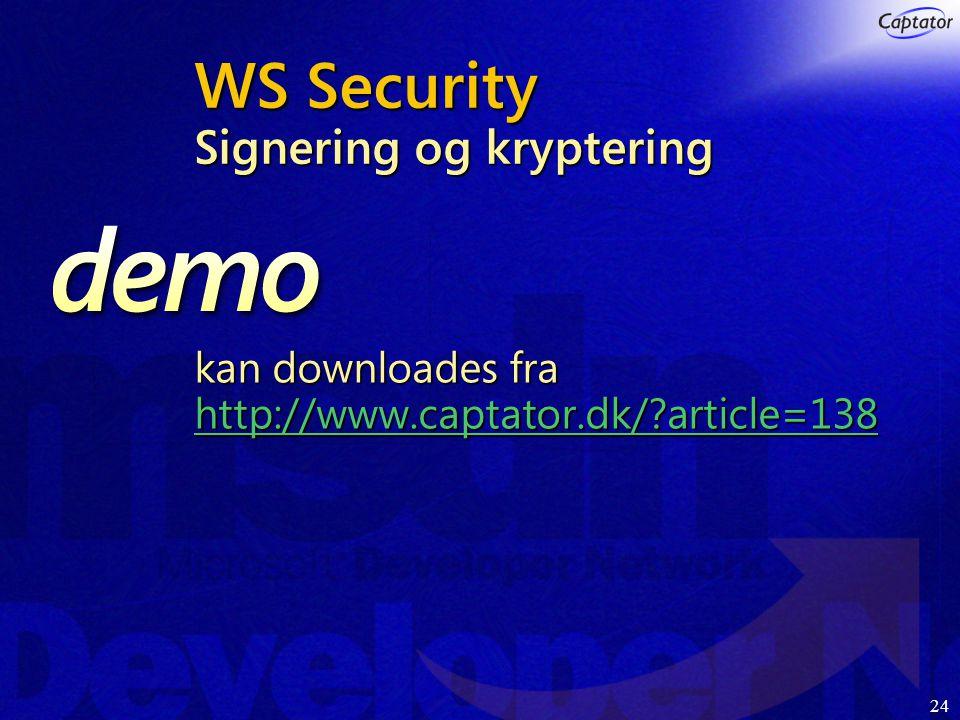 24 WS Security Signering og kryptering kan downloades fra http://www.captator.dk/ article=138