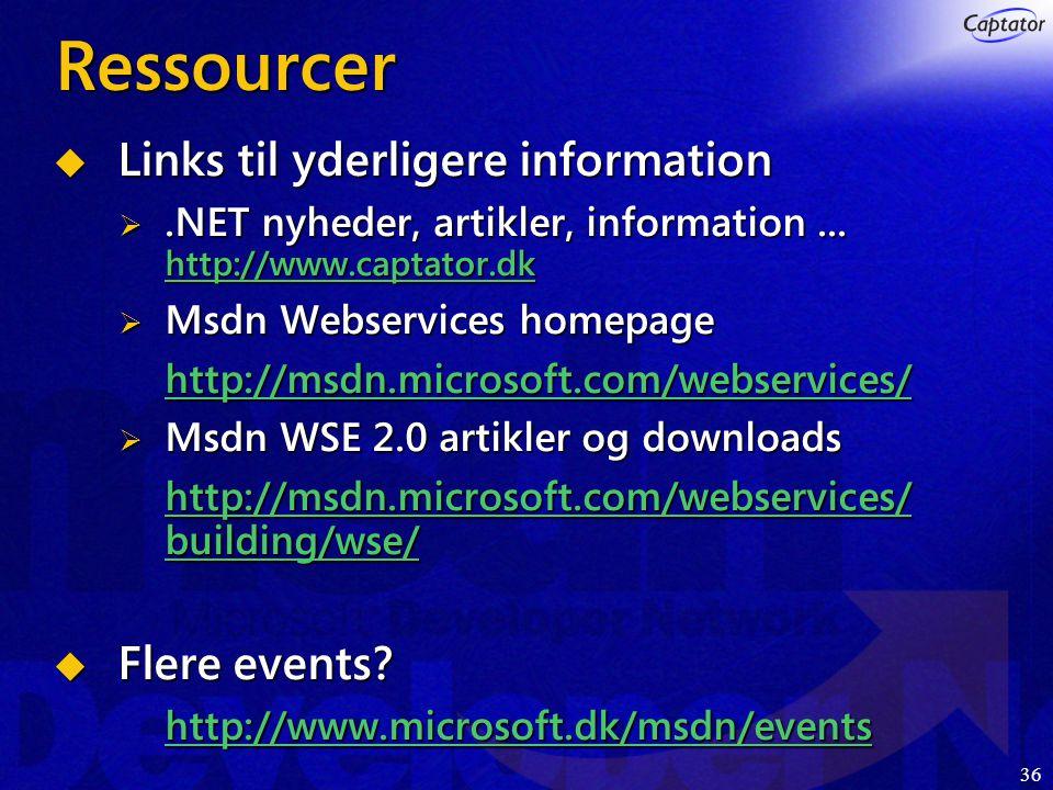36 Ressourcer  Links til yderligere information .NET nyheder, artikler, information...