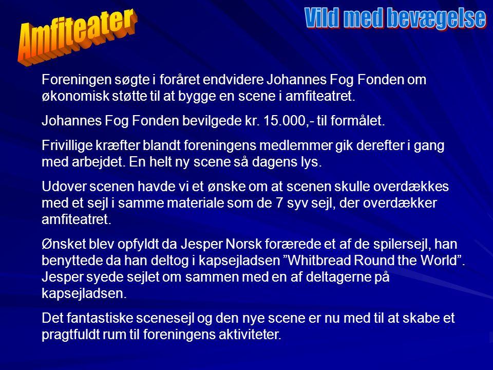 Foreningen søgte i foråret endvidere Johannes Fog Fonden om økonomisk støtte til at bygge en scene i amfiteatret.