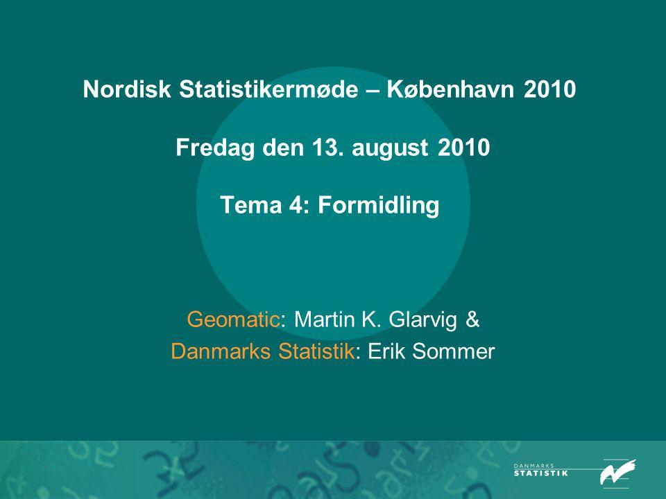 Nordisk Statistikermøde – København 2010 Fredag den 13.