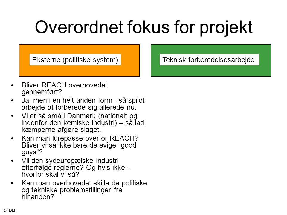 ©FDLF Overordnet fokus for projekt •Bliver REACH overhovedet gennemført.