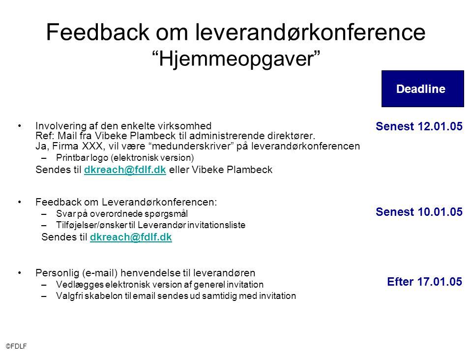 ©FDLF Feedback om leverandørkonference Hjemmeopgaver •Involvering af den enkelte virksomhed Ref: Mail fra Vibeke Plambeck til administrerende direktører.