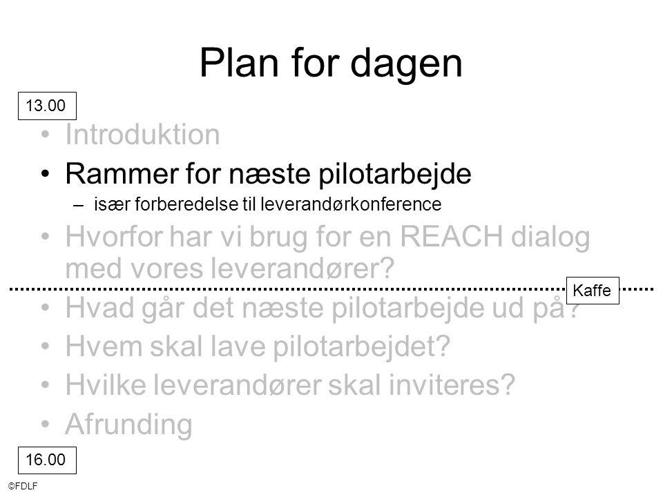 ©FDLF Plan for dagen •Introduktion •Rammer for næste pilotarbejde –især forberedelse til leverandørkonference •Hvorfor har vi brug for en REACH dialog med vores leverandører.