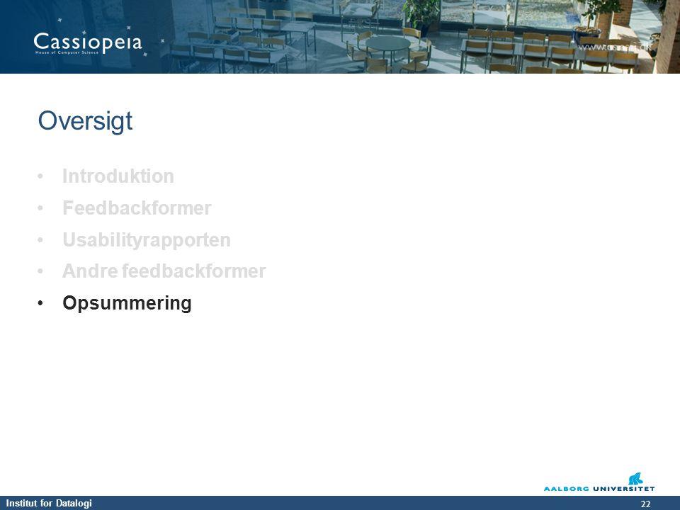 Institut for Datalogi 22 • Introduktion • Feedbackformer • Usabilityrapporten • Andre feedbackformer • Opsummering Oversigt