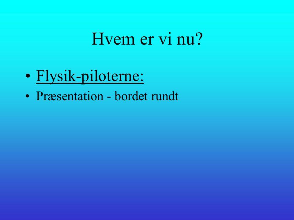 Hvem er vi nu •Gæste-deltagere: •Henning Christensen •Susanne Josephsen •Søren Brodersen