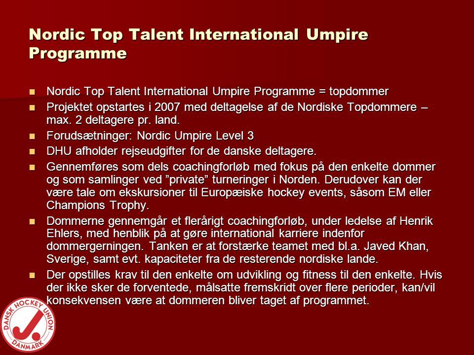 Nordic Top Talent International Umpire Programme  Nordic Top Talent International Umpire Programme = topdommer  Projektet opstartes i 2007 med deltagelse af de Nordiske Topdommere – max.