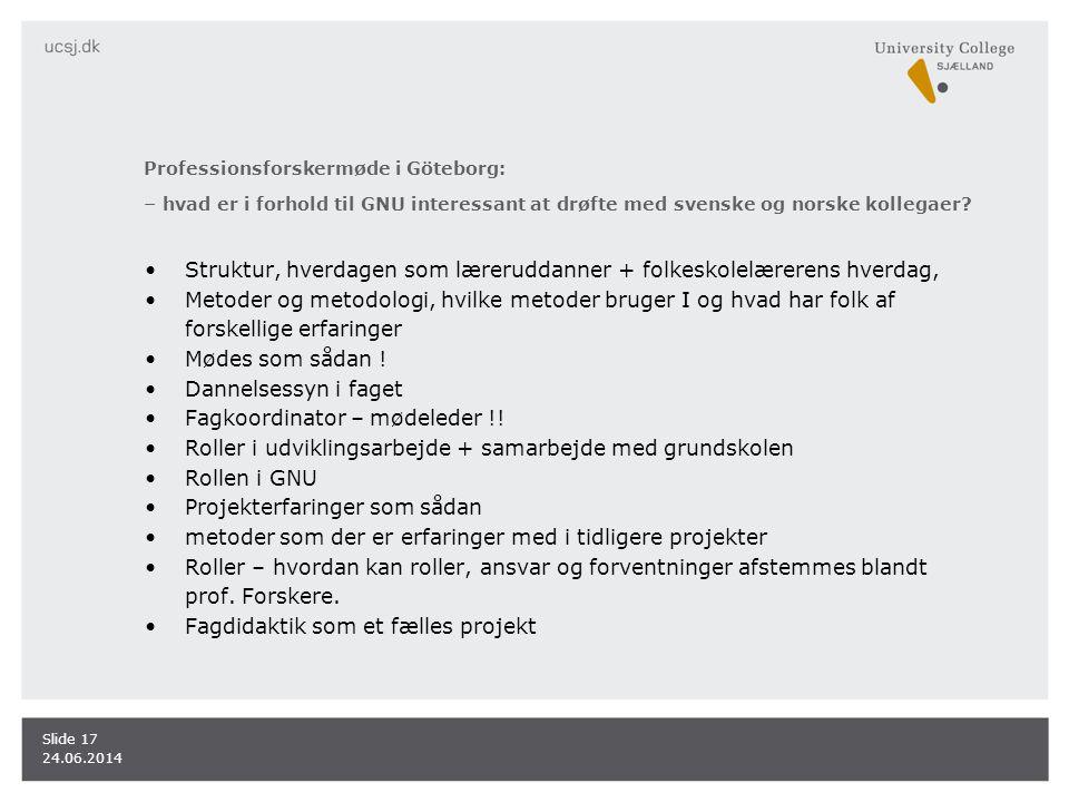 Professionsforskermøde i Göteborg: – hvad er i forhold til GNU interessant at drøfte med svenske og norske kollegaer.