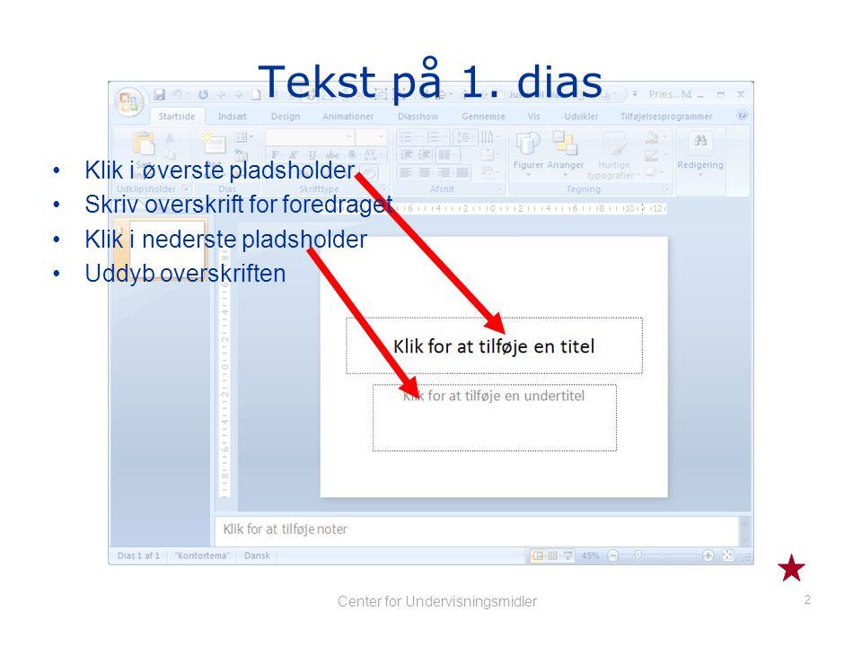 1 Center for Undervisningsmidler PowerPoint 2007 Kursus Enkle præsentationer