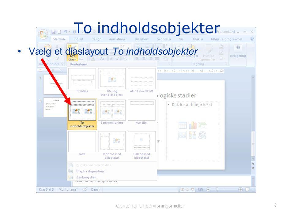 5 Center for Undervisningsmidler •Tryk fold-ud-pil ved nyt dias Nyt dias med valg af layout
