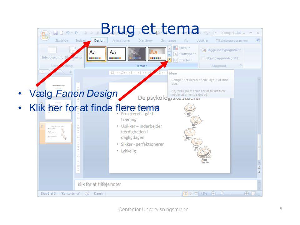 8 Center for Undervisningsmidler Find billedet •Find illustrationen på din PC •Tryk Indsæt