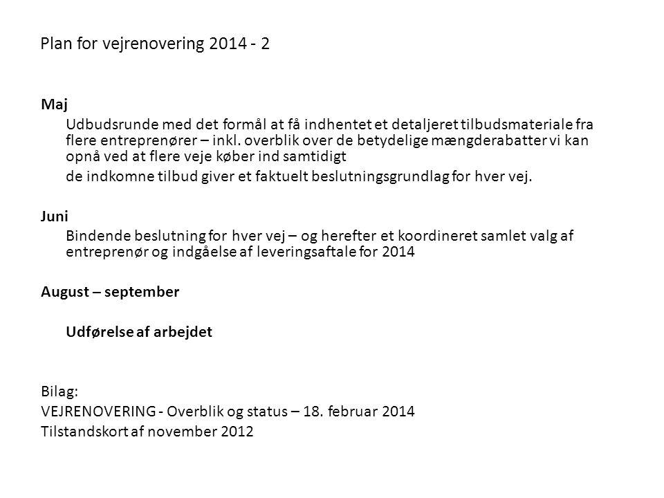 Plan for vejrenovering 2014 - 2 Maj Udbudsrunde med det formål at få indhentet et detaljeret tilbudsmateriale fra flere entreprenører – inkl.