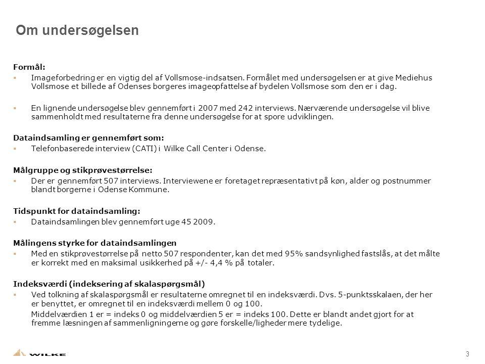 3 Om undersøgelsen Formål:  Imageforbedring er en vigtig del af Vollsmose-indsatsen.