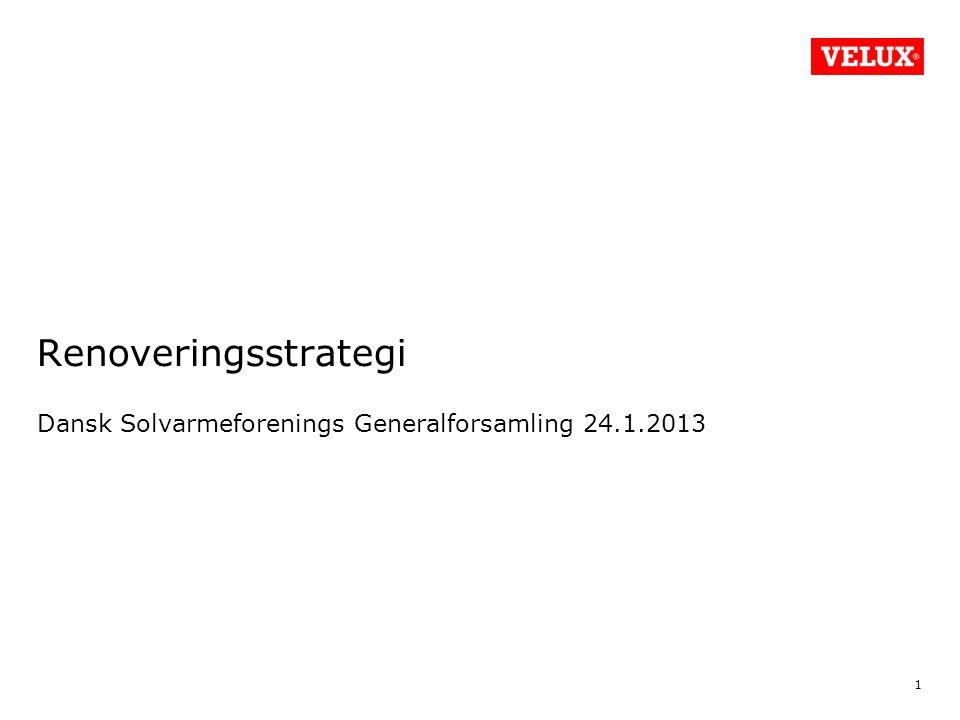 Renoveringsstrategi Dansk Solvarmeforenings Generalforsamling 24.1.2013 1 Title/Department/Archive/Author