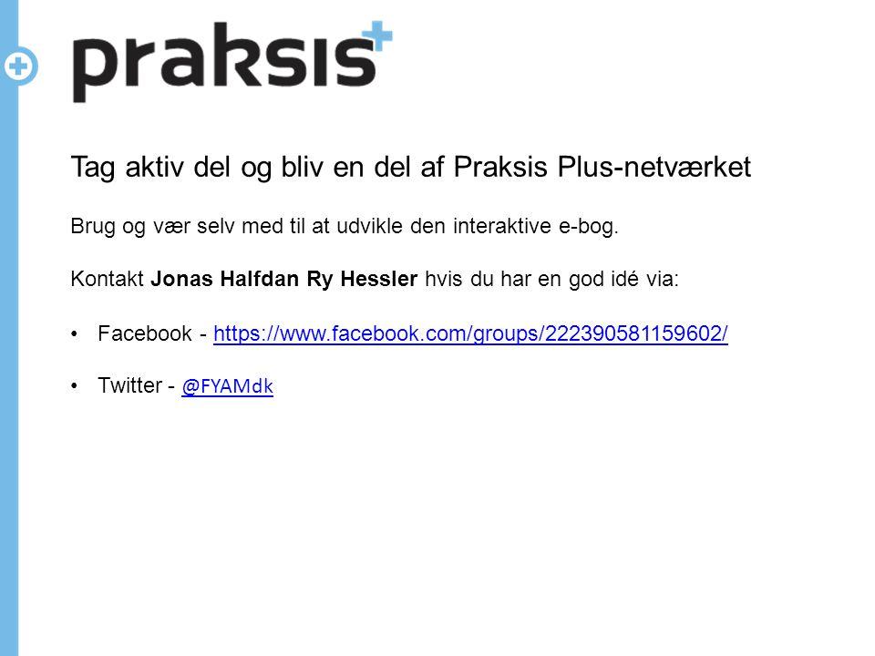 Tag aktiv del og bliv en del af Praksis Plus-netværket Brug og vær selv med til at udvikle den interaktive e-bog.