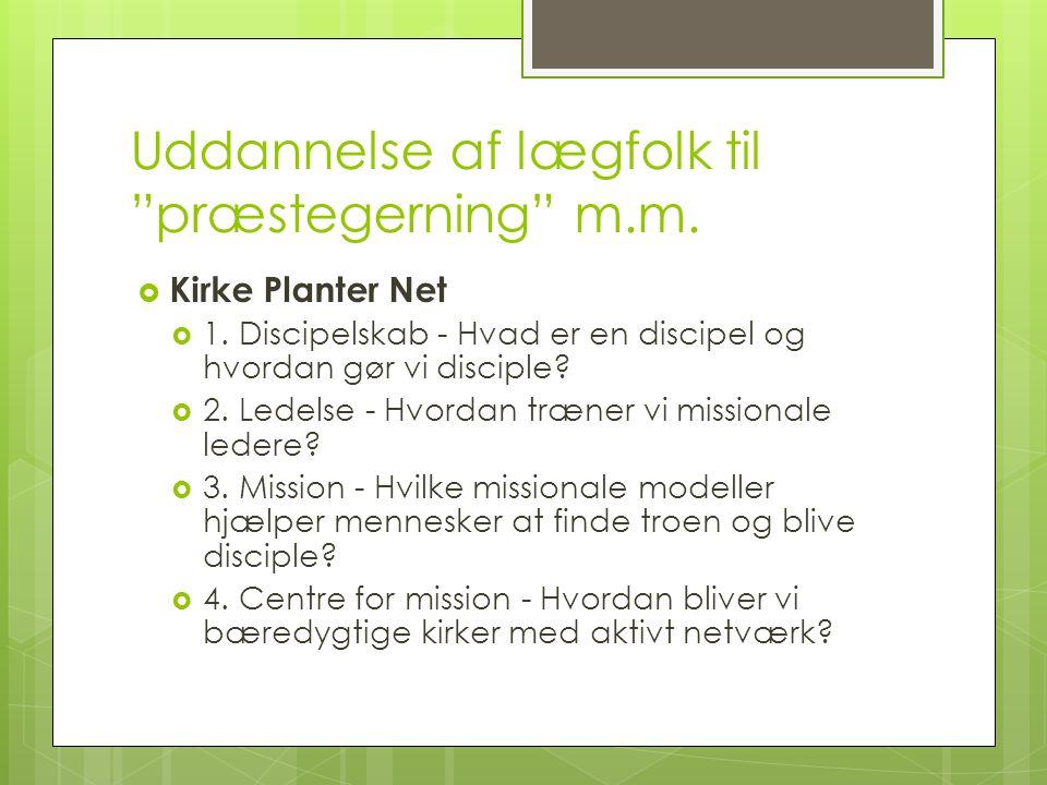 Uddannelse af lægfolk til præstegerning m.m.  Kirke Planter Net  1.