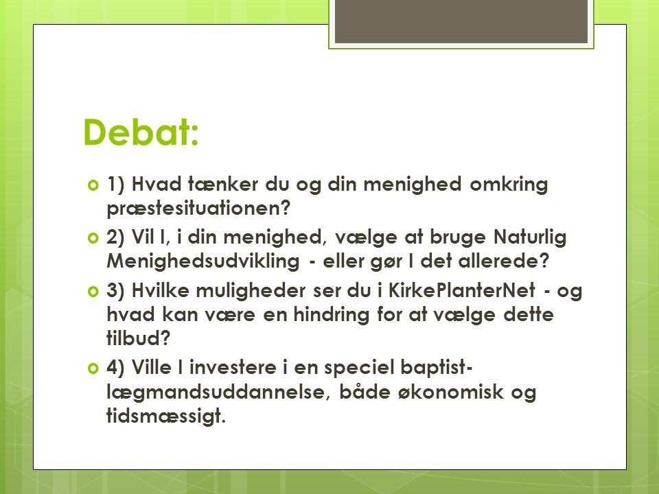 Debat:  1) Hvad tænker du og din menighed omkring præstesituationen.