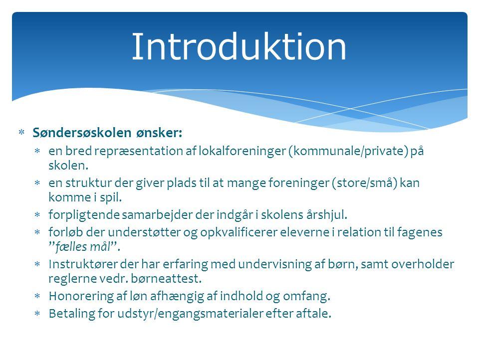  Søndersøskolen ønsker:  en bred repræsentation af lokalforeninger (kommunale/private) på skolen.