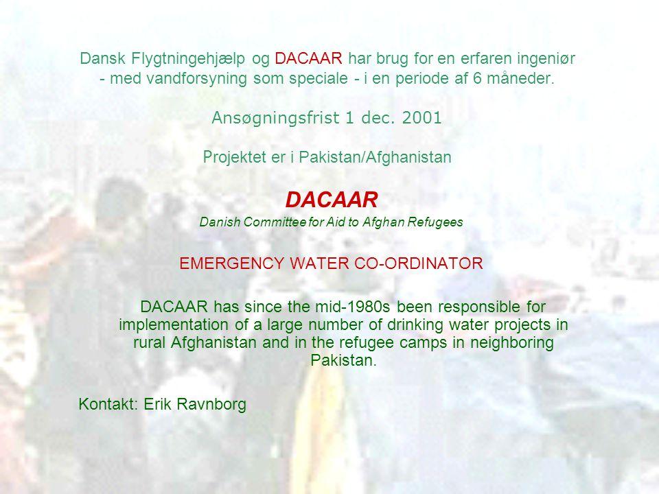 Dansk Flygtningehjælp og DACAAR har brug for en erfaren ingeniør - med vandforsyning som speciale - i en periode af 6 måneder.