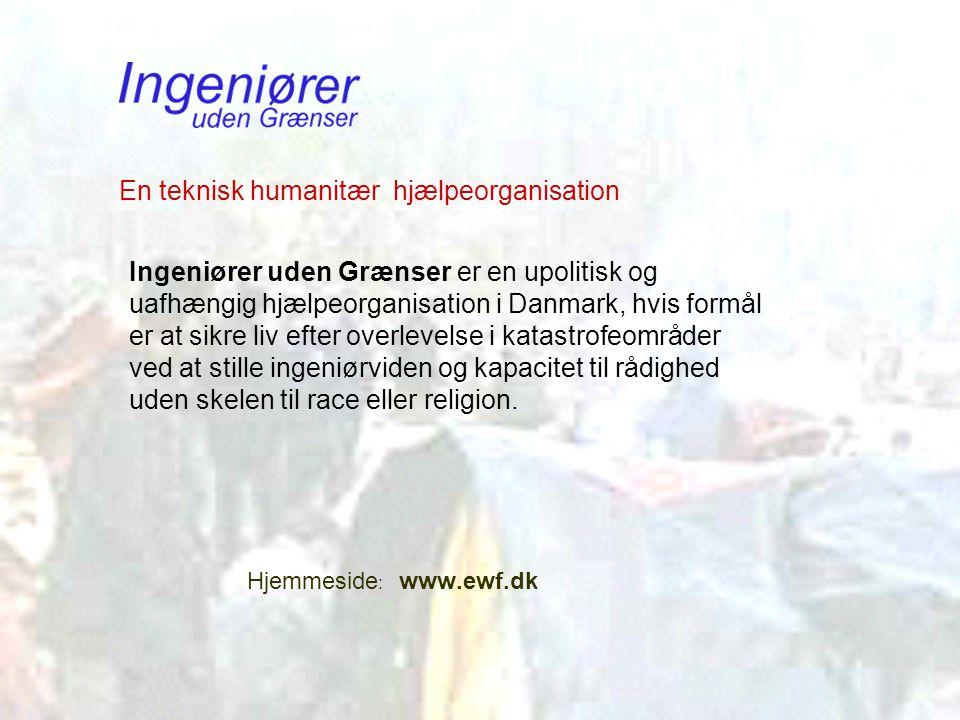 Ingeniører uden Grænser er en upolitisk og uafhængig hjælpeorganisation i Danmark, hvis formål er at sikre liv efter overlevelse i katastrofeområder ved at stille ingeniørviden og kapacitet til rådighed uden skelen til race eller religion.