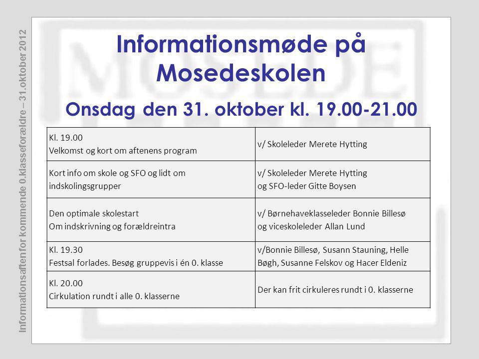 Informationsmøde på Mosedeskolen Onsdag den 31. oktober kl.