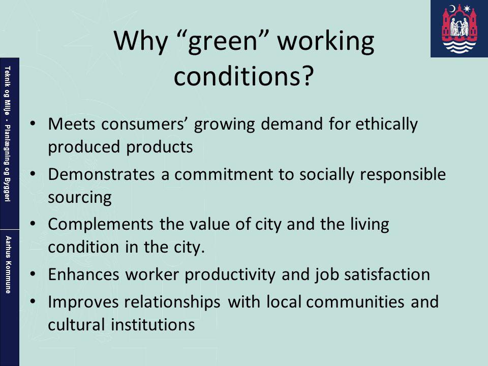 Teknik og Miljø - Planlægning og Byggeri Aarhus Kommune Why green working conditions.