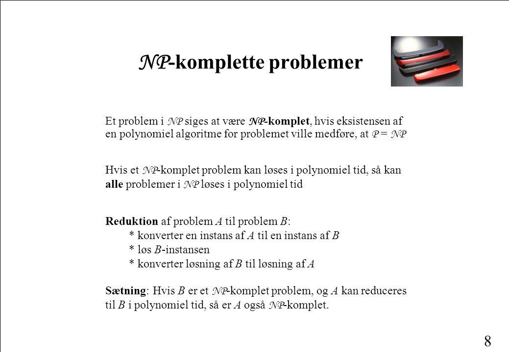 7 Hovedspørgsmålet Hvilken relation er der imellem P og NP .