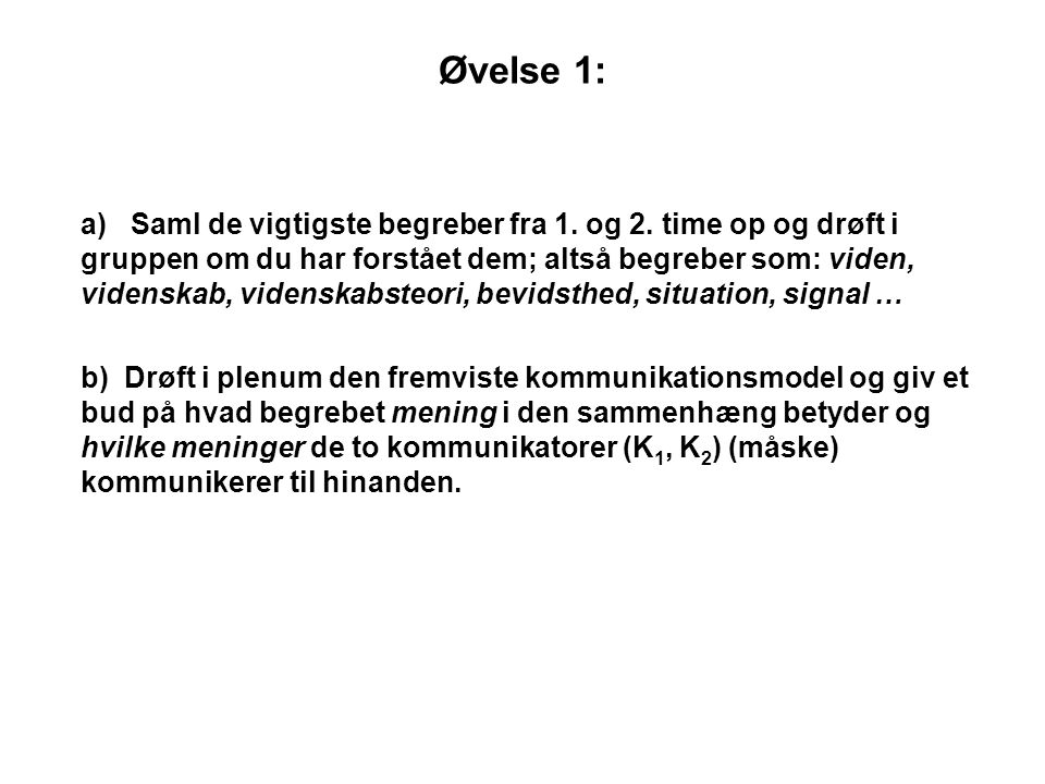 Øvelse 1: a) Saml de vigtigste begreber fra 1. og 2.