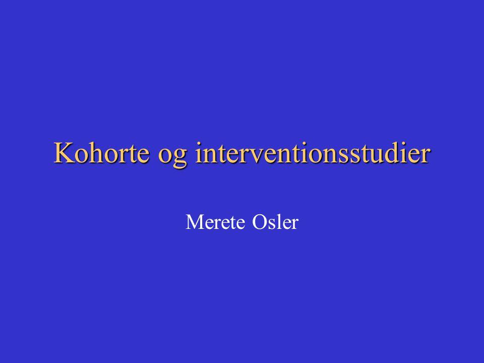 Kohorte og interventionsstudier Merete Osler