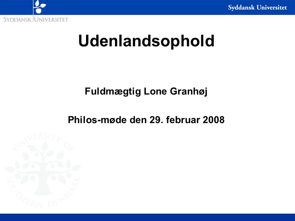 Udenlandsophold Fuldmægtig Lone Granhøj Philos-møde den 29. februar 2008