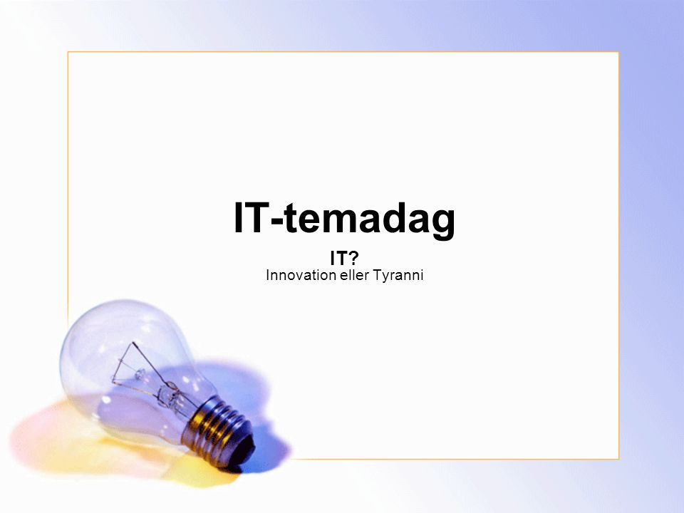 IT-temadag IT Innovation eller Tyranni