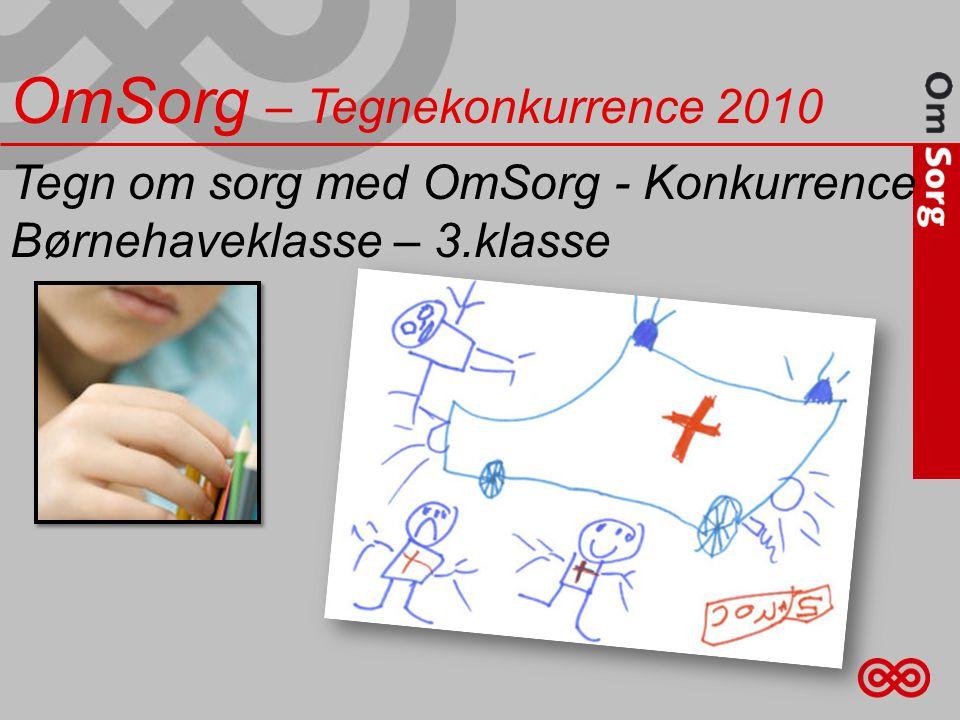 Tegn om sorg med OmSorg - Konkurrence Børnehaveklasse – 3.klasse OmSorg – Tegnekonkurrence 2010