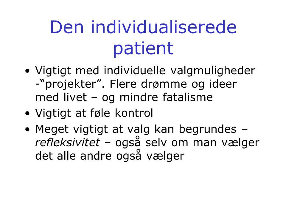 Den individualiserede patient •Vigtigt med individuelle valgmuligheder - projekter .