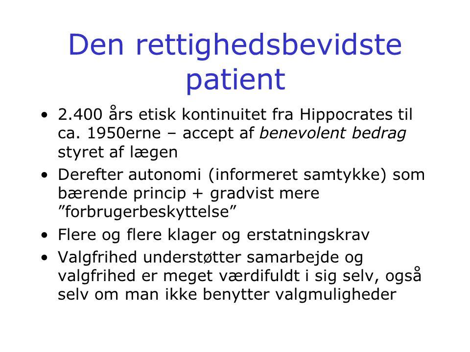 Den rettighedsbevidste patient •2.400 års etisk kontinuitet fra Hippocrates til ca.