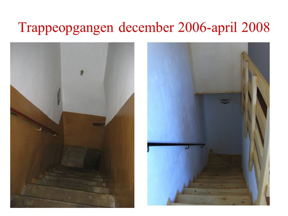 Trappeopgangen december 2006-april 2008