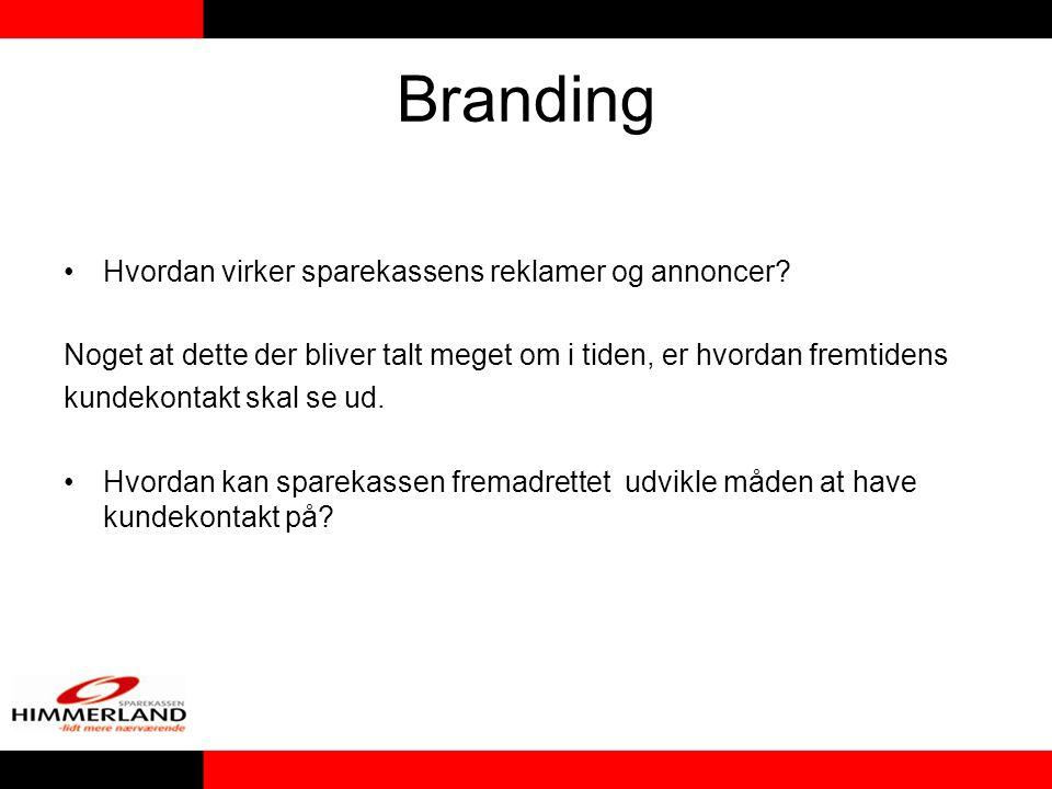 Branding •Hvordan virker sparekassens reklamer og annoncer.