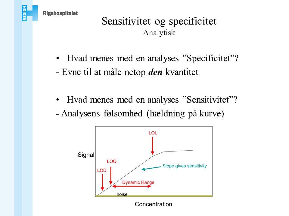 Sensitivitet og specificitet Analytisk •Hvad menes med en analyses Specificitet .