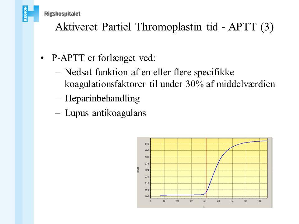 Aktiveret Partiel Thromoplastin tid - APTT (3) •P-APTT er forlænget ved: –Nedsat funktion af en eller flere specifikke koagulationsfaktorer til under 30% af middelværdien –Heparinbehandling –Lupus antikoagulans