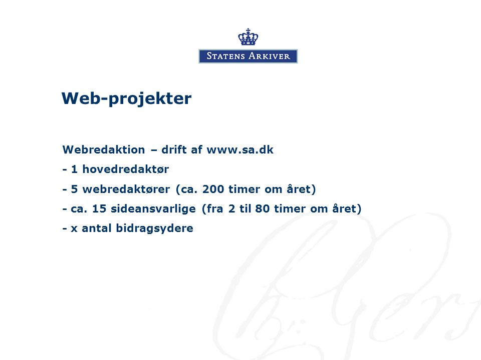 Web-projekter Webredaktion – drift af www.sa.dk - 1 hovedredaktør - 5 webredaktører (ca.