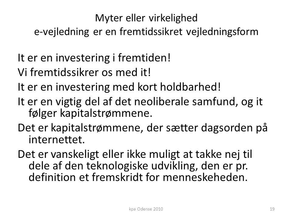 Myter eller virkelighed e-vejledning er en fremtidssikret vejledningsform It er en investering i fremtiden.