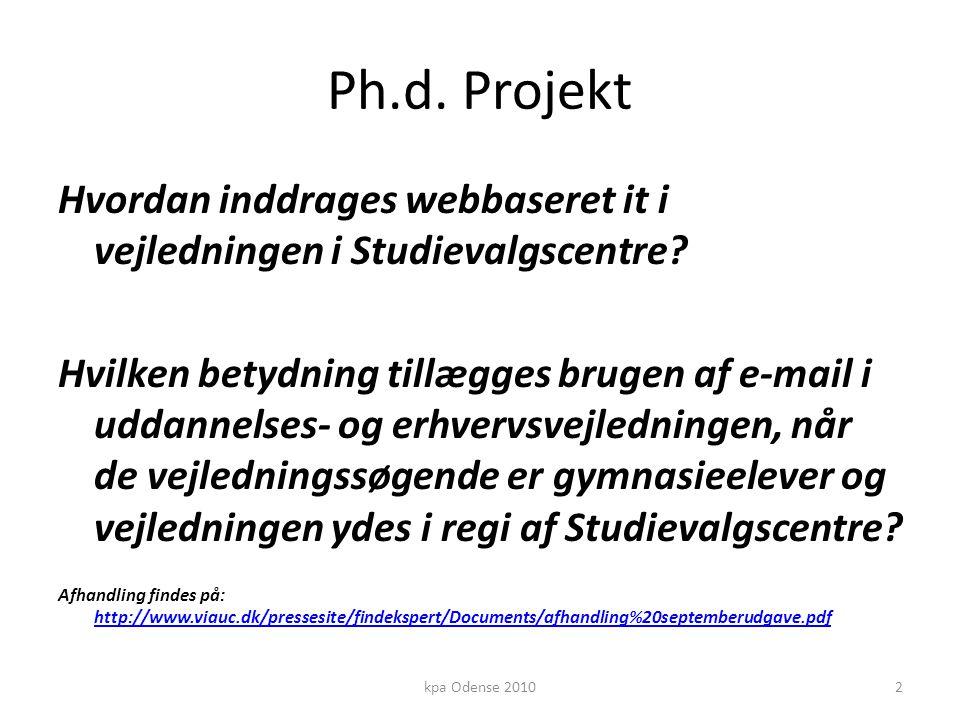 Ph.d. Projekt Hvordan inddrages webbaseret it i vejledningen i Studievalgscentre.