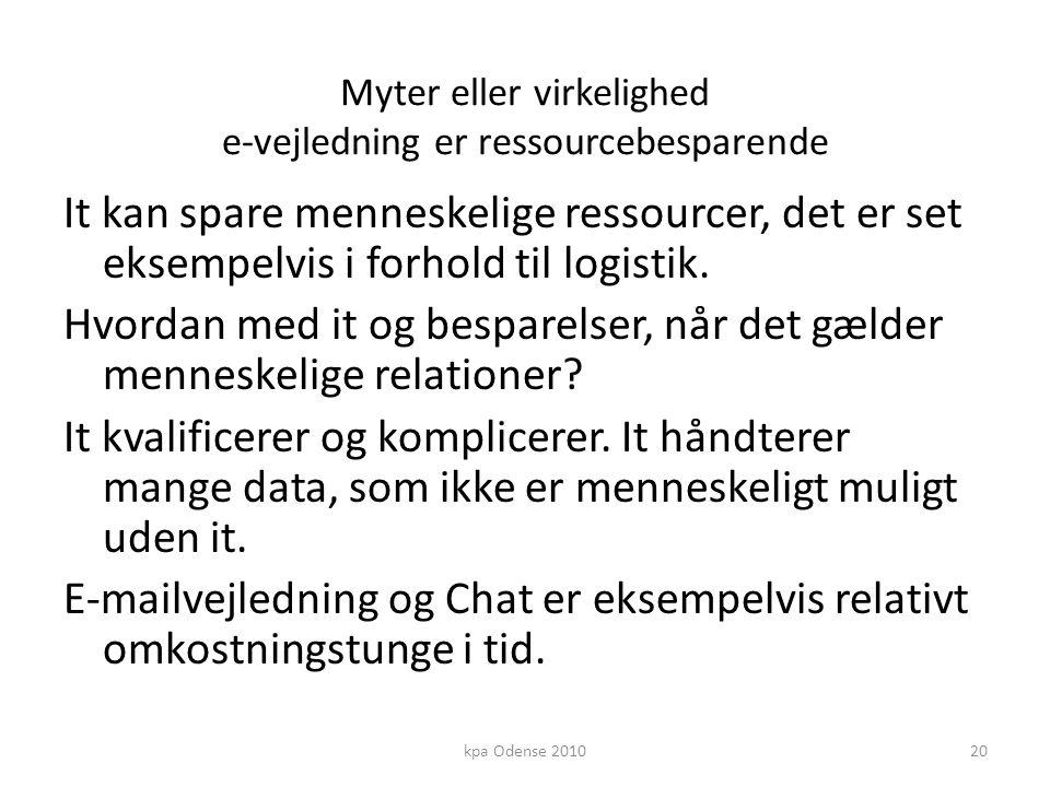 Myter eller virkelighed e-vejledning er ressourcebesparende It kan spare menneskelige ressourcer, det er set eksempelvis i forhold til logistik.