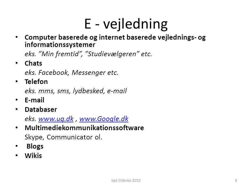 E - vejledning • Computer baserede og internet baserede vejlednings- og informationssystemer eks.