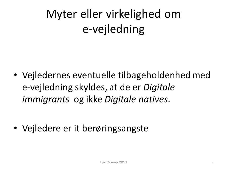 Myter eller virkelighed om e-vejledning • Vejledernes eventuelle tilbageholdenhed med e-vejledning skyldes, at de er Digitale immigrants og ikke Digitale natives.