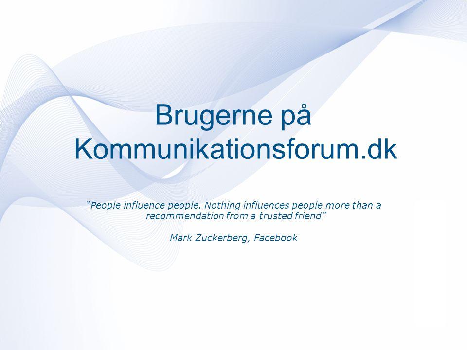 Brugerne på Kommunikationsforum.dk People influence people.